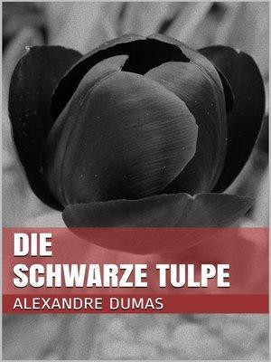 cover image of Die schwarze Tulpe