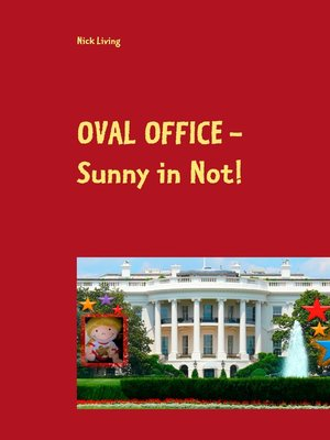 cover image of Oval Office--Sunny in Not!