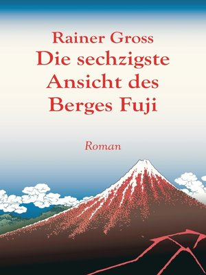 cover image of Die sechzigste Ansicht des Berges Fuji