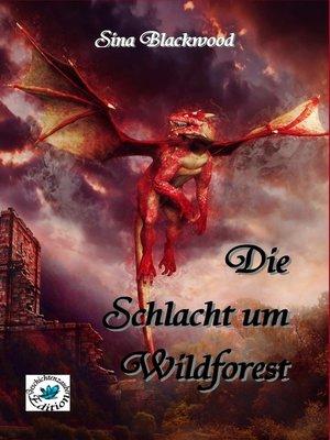 cover image of Die Schlacht um Wildforest