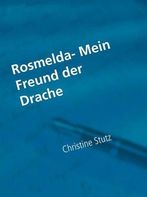 cover image of Rosmelda- Mein Freund der Drache