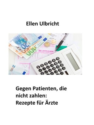 cover image of Gegen Patienten, die nicht zahlen -