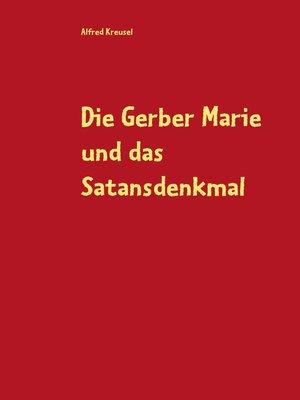 cover image of Die Gerber Marie und das Satansdenkmal