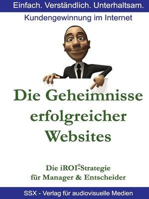 cover image of Die Geheimnisse erfolgreicher Websites--für Manager und Entscheider