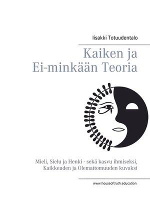 cover image of Kaiken ja Ei-minkään Teoria