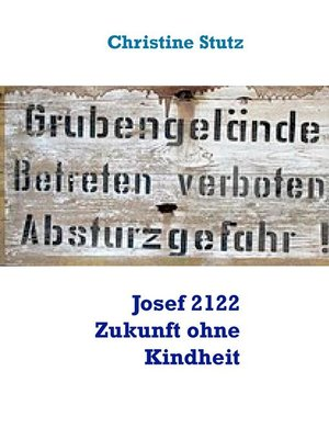 cover image of Josef 2122 Zukunft ohne Kindheit