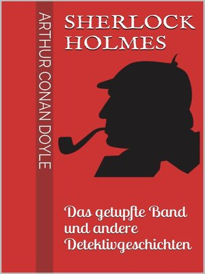 cover image of Sherlock Holmes--Das getupfte Band und andere Detektivgeschichten