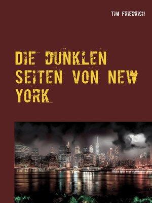 cover image of Die dunklen Seiten von New York
