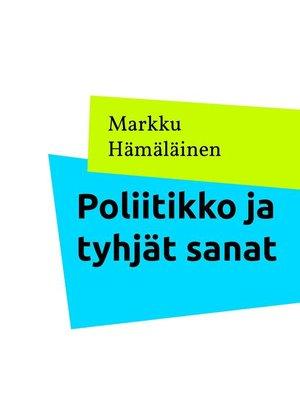 cover image of Poliitikko ja tyhjät sanat