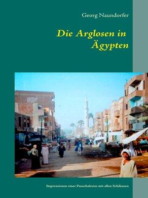 cover image of Die Arglosen in Ägypten