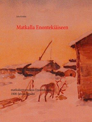 cover image of Matkalla Enontekiäiseen