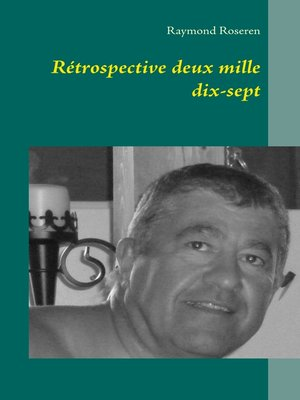 cover image of Rétrospective deux mille dix-sept