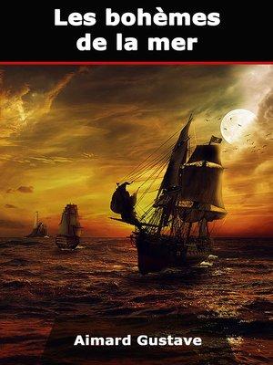 cover image of Les bohèmes de la mer