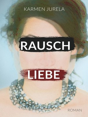 cover image of Rauschliebe