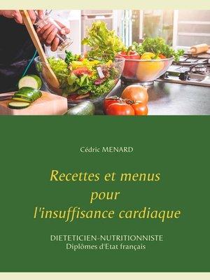 cover image of Recettes et menus pour l'insuffisance cardiaque