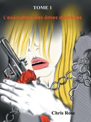 cover image of L'exécutrice des âmes damnées