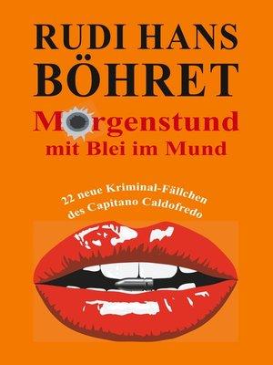 cover image of Morgenstund mit Blei im Mund