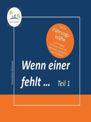 cover image of Wenn einer fehlt ... Tipps für Führungskräfte