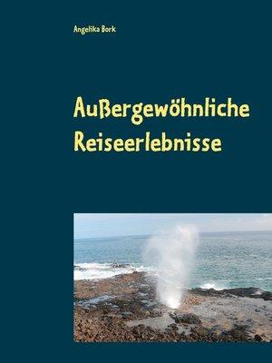 cover image of Außergewöhnliche Reiseerlebnisse