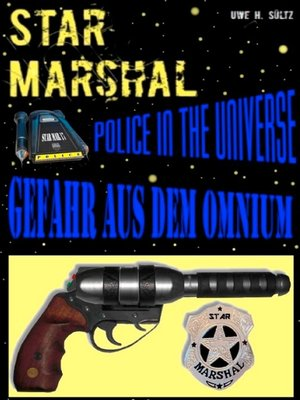 cover image of Star Marshal--Police in the Universe--Gefahr aus dem Omnium