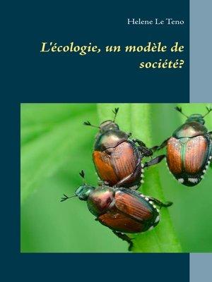 cover image of L'écologie, un modèle de société?