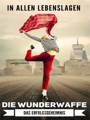 cover image of Die Wunderwaffe, das Erfolgsgeheimnis!
