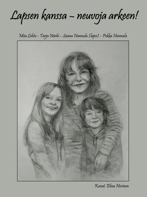 cover image of Lapsen kanssa--neuvoja arkeen!