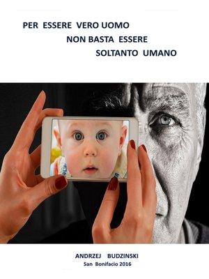 cover image of Per essere un vero uomo non basta essere soltanto umano...