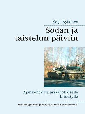 cover image of Sodan ja taistelun päiviin