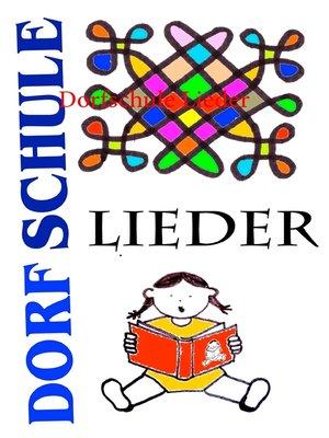 cover image of Dorfschule Lieder