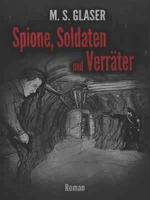 cover image of Spione, Soldaten und Verräter