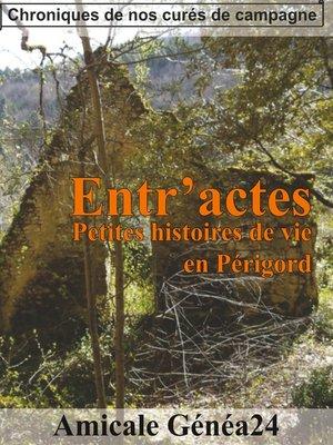 cover image of Entr'actes. Petites histoires de vie en Périgord