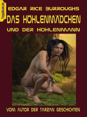 cover image of Das Höhlenmädchen und der Höhlenmann