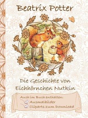 cover image of Die Geschichte vom Eichhörnchen Nutkin (inklusive Ausmalbilder und Cliparts zum Download)