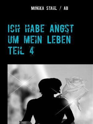 cover image of Ich habe Angst um mein Leben Teil 4