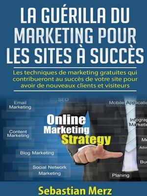 cover image of La guérilla du marketing pour les sites à succès