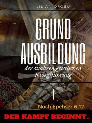 cover image of Grundausbildung der wahren geistlichen Kriegsführung I