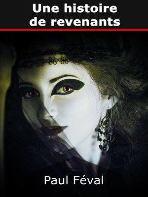 cover image of Une histoire de revenants