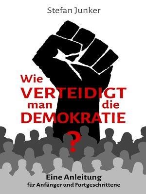 cover image of Wie verteidigt man die Demokratie