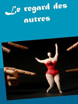 cover image of Le regard des autres