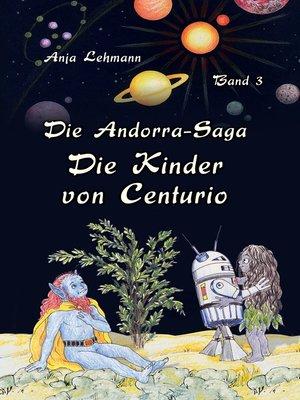 cover image of Die Andorra-Saga--Die Kinder von Centurio