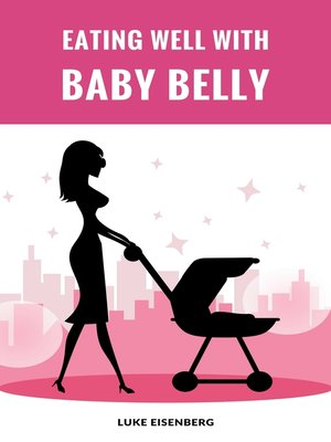 cover image of Eating Well With Baby Belly
