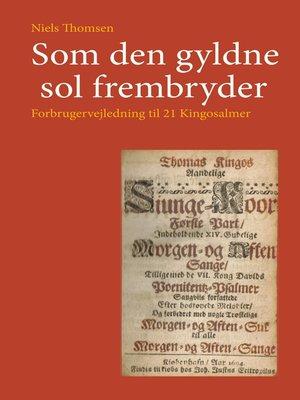 cover image of Som den gyldne sol frembryder