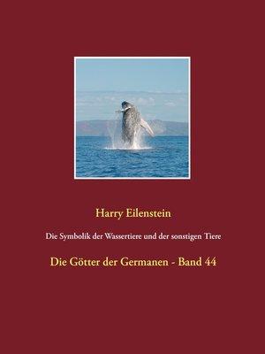 cover image of Die Symbolik der Wassertiere und der sonstigen Tiere