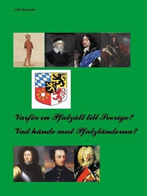 cover image of Varför en Pfalzätt till Sverige?
