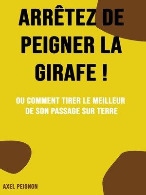 cover image of Arrêtez de peigner la girafe !