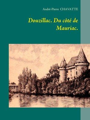 cover image of Douzillac. Du côté de Mauriac.