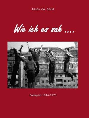cover image of Wie ich es sah