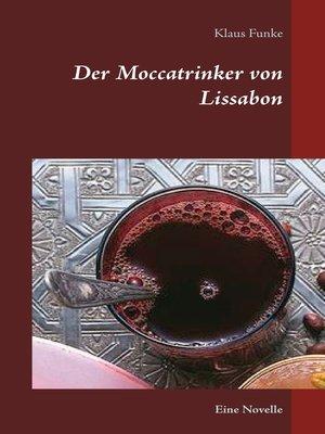 cover image of Der Moccatrinker von Lissabon
