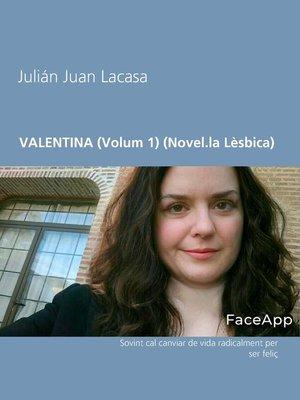 cover image of VALENTINA (Volum 1) (Novel.la Lèsbica)
